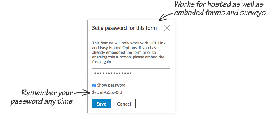 Works for Hosted as well as Embeded forms and surveys, Remember your password any time