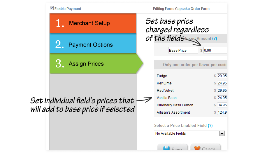 Set base price which is charged regardless of the field values. Set individual field prices that will add to the base price if selected.